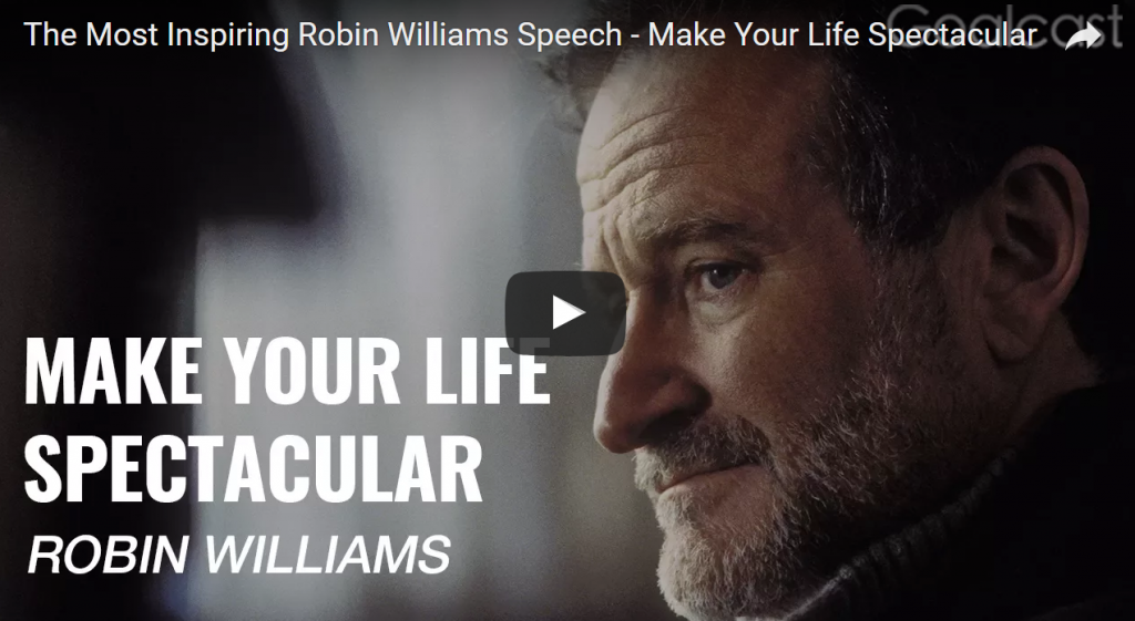Robin Williams Make Your Life Spectular